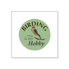 "Birding is my HOBBY Square Sticker 3"" x 3"""