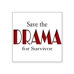 "Drama on Survivor Square Sticker 3"" x 3"""