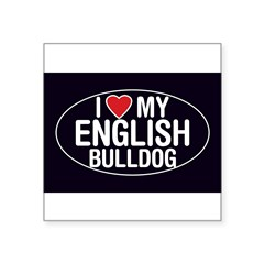 "I Love My English Bulldog Oval Sticker/Decal Square Sticker 3"" x 3"""