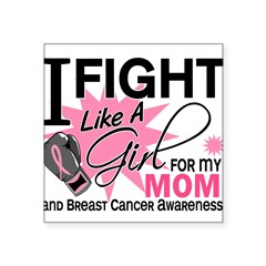 "Fight Like A Girl Breast Cancer Square Sticker 3"" x 3"""