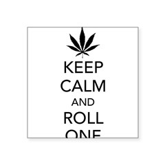 "Keep calm and roll one Square Sticker 3"" x 3"""