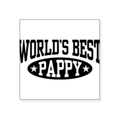 "World's Best Pappy Square Sticker 3"" x 3"""