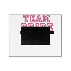 Team Bride: Im the Bride Picture Frame