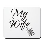 My Wife -- Priceless Mousepad