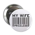 """My Wife Priceless Barcode 2.25"""" Button (100 pack)"""