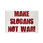 Make Slogans Not War Rectangle Magnet