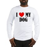 Love My Dog Long Sleeve T-Shirt