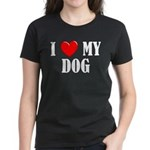 Love My Dog Women's Dark T-Shirt