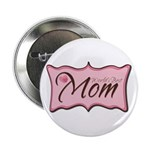 Pink World's Best Mom Plaque Button