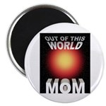 Out of this World Sci-Fi Mom Magnet
