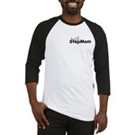 Not StepMom Just Mom Step Baseball Jersey