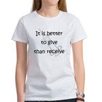 Better to Give... Women's T-Shirt