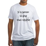 Better to Give... Fitted T-Shirt