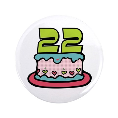 "22nd Birthday Cake 3.5"" Button"