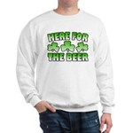 Here for the Beer Shamrock Sweatshirt