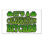 It's a Celebration Bitches Shamrock Sticker (Recta
