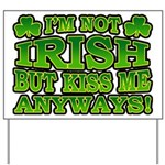 I'm Not Irish but Kiss Me Anyways Shamrock Yard Si