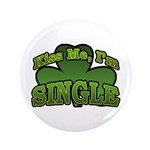 "Kiss Me I'm Single Shamrock 3.5"" Button (100 pack)"