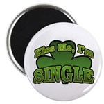 Kiss Me I'm Single Shamrock Magnet