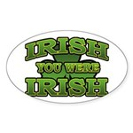 Irish You Were Irish Shamrock Oval Sticker