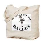 Addicted To Ballet Tote Bag