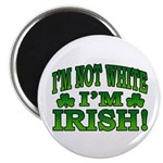 "I'm Not White I'm Irish 2.25"" Magnet (10 pack)"