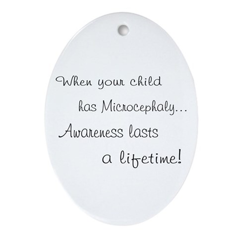 Microcephaly awareness lasts Oval Ornament
