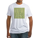 Nurse in the Works II Fitted T-Shirt