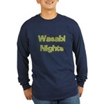 Wasabi Nights Long Sleeve Dark T-Shirt