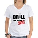 Drill Here and Now Women's V-Neck T-Shirt