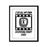 Occupational Therapy Stunts Framed Panel Print