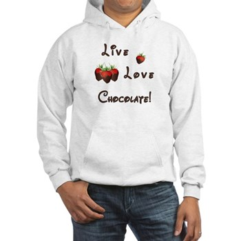 Live Love Chocolate Hooded Sweatshirts, T-Shirts and Apparel  Additional colors and styles available