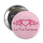 La Tua Cantante 2.25&quot; Button (10 pack)