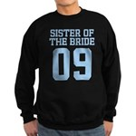 Sister of Bride 09 Sweatshirt (dark)