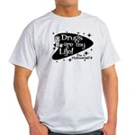 Drugs are my life Light T-Shirt