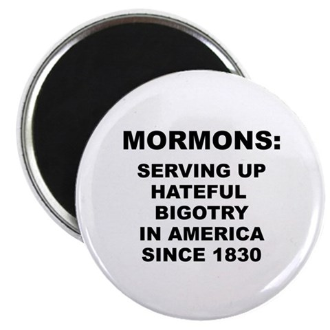 MORMONS: HATEFUL BIGOTRY - Magnet