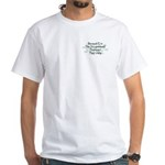 Because Occupational Therapist White T-Shirt