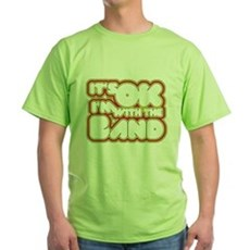 I'm With The Band Green T-Shirt