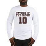 Uniform Groom Father 10 Long Sleeve T-Shirt