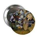 "Degas Difficulty of Painting 2.25"" Button (10 pack"