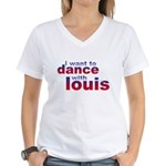 I want to Dance with Louis Women's V-Neck T-Shirt
