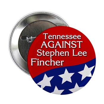 Tennessee Against Stephen Lee Fincher button