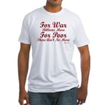 War is Expensive Fitted T-Shirt