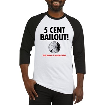 Five Cent Baseball Bailout T-shirt