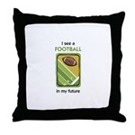 I See a Football in my Future Throw Pillow