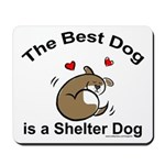 Best Shelter Dog Mousepad