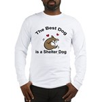 Best Shelter Dog Long Sleeve T-Shirt