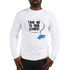 Take Me To Your Leader Long Sleeve T-Shirt