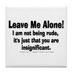Leave Me Alone! Tile Coaster