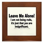 Leave Me Alone! Framed Tile